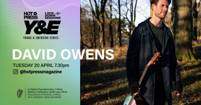 Acclaimed street musician and songwriter David Owens to play Hot Press Lockdown Sessions' Y&E Series tonight – hotpress.com