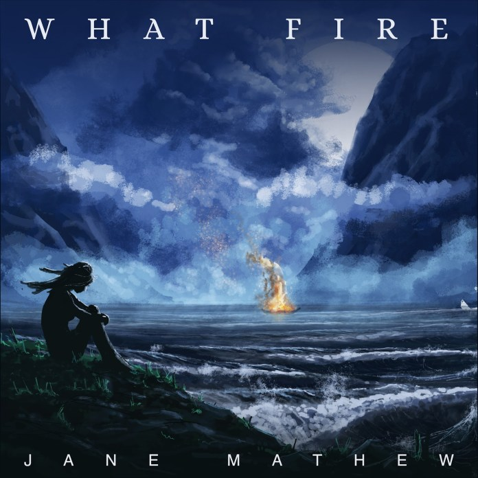 Emerging singer-songwriter Jane Mathew releases second single 'What Fire' – Guitar Girl Mag