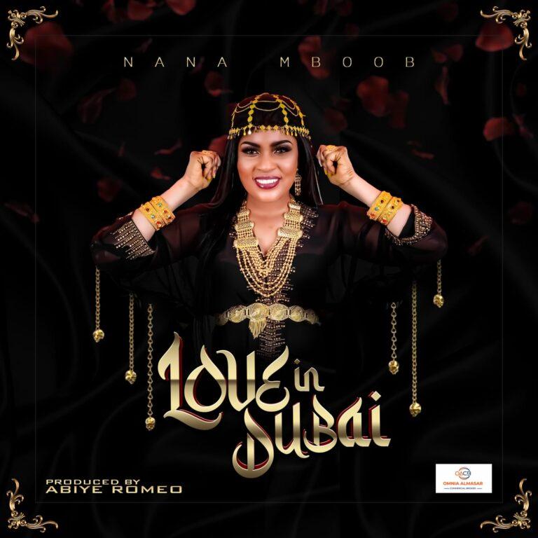 New Release: Nana Mboob's 'Love in Dubai' Hits Digital Platforms Today – – Voice Gambia Newspaper