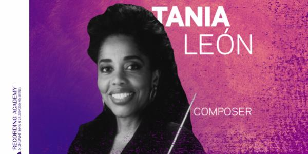 Songwriter/Composer Sessions: GRAMMY-Nominated Conductor & Composer Tania León On Her Beginnings, Inspiring Young Musicians & What Beethoven Means To Her – grammy.com